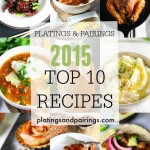The Top 10 Recipes YOU Loved in 2015 | platingsandpairings.com