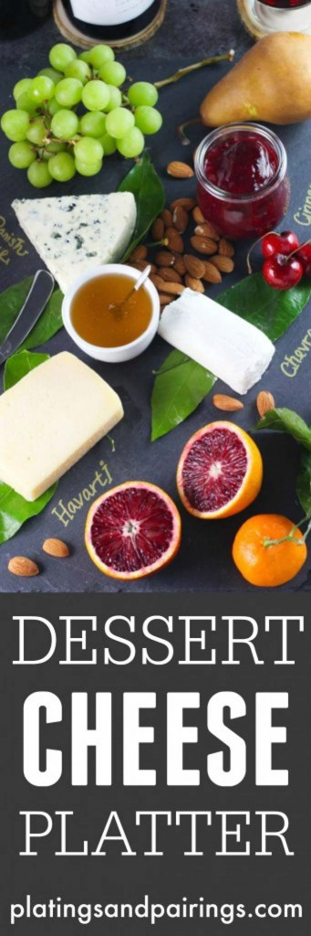 How to Assemble a Dessert Cheese Platter in Just 4 Simple Steps| platingsandpairings.com