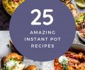 25 of the most amazing recipes you can make in the #InstantPot. What makes them the best Instant Pot recipes? They're delicious, crowd-pleasing and easy to prepare without being boring!  #instantpotrecipe